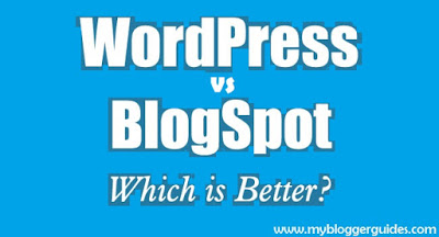 Blogger vs WordPress - Which is Better?