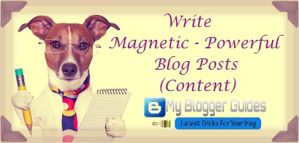 Write Eye-Catchy - Magnetic - Powerful Blog Posts
