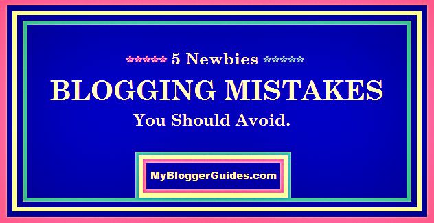 Newbies Blogging Mistakes, Newbies Mistakes in Blogging