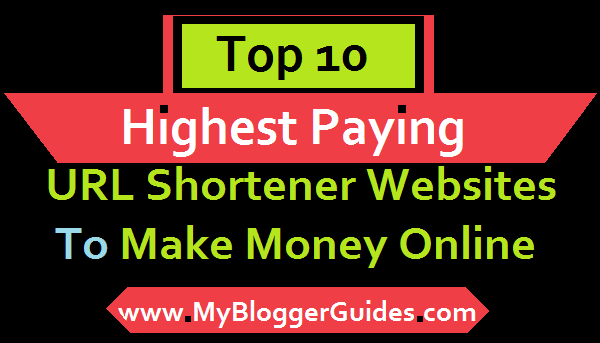 Highest Paying Best URL Shortener to Earn Money Online, Best URL Shortener Sites to Make Money Online, Top URL Shortener Websites to Earn Money