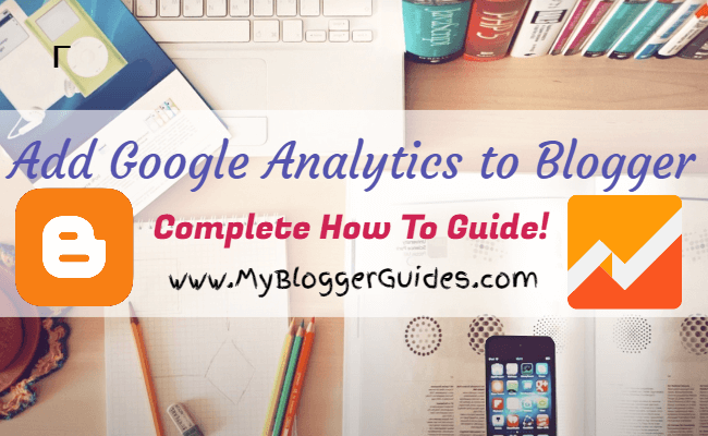 Add Google Analytics to Blogger, How to Add Google Analytics to Blogger