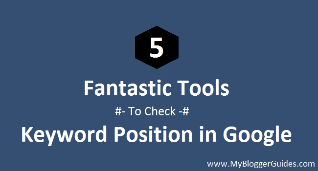 Google Rank Checker Tools, Keyword Position Checker Tools
